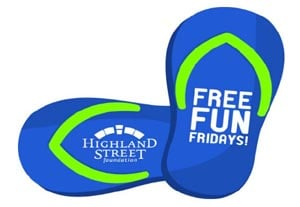 FREE FUN FRIDAYS 2017: Highland Street Foundation