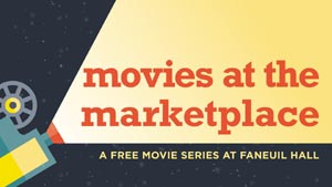 movie nights at faneuil hall marketplace 2019 photo