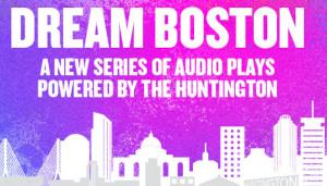 dream boston 5 minute audio plays photo